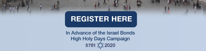 ISRAEL BONDS proudly invites you to a Spectacular International Celebration of Heritage and Unity - featuring Prime Minister Benjamin Netanyahu, Ambassador Ron Dermer With Renowned Israeli Performers David De'or and Gil Shohat - August 18, 2020 at 8PM EST