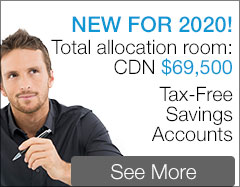 TFSA - Tax-Free Savings Accounts - NEW FOR 2020! Total allocation room: CAD $69,500