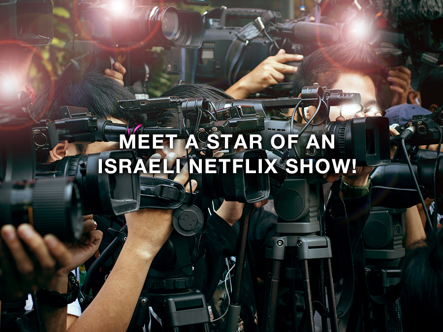 MEET A STAR OF AN ISRAELI NETFLIX SHOW!